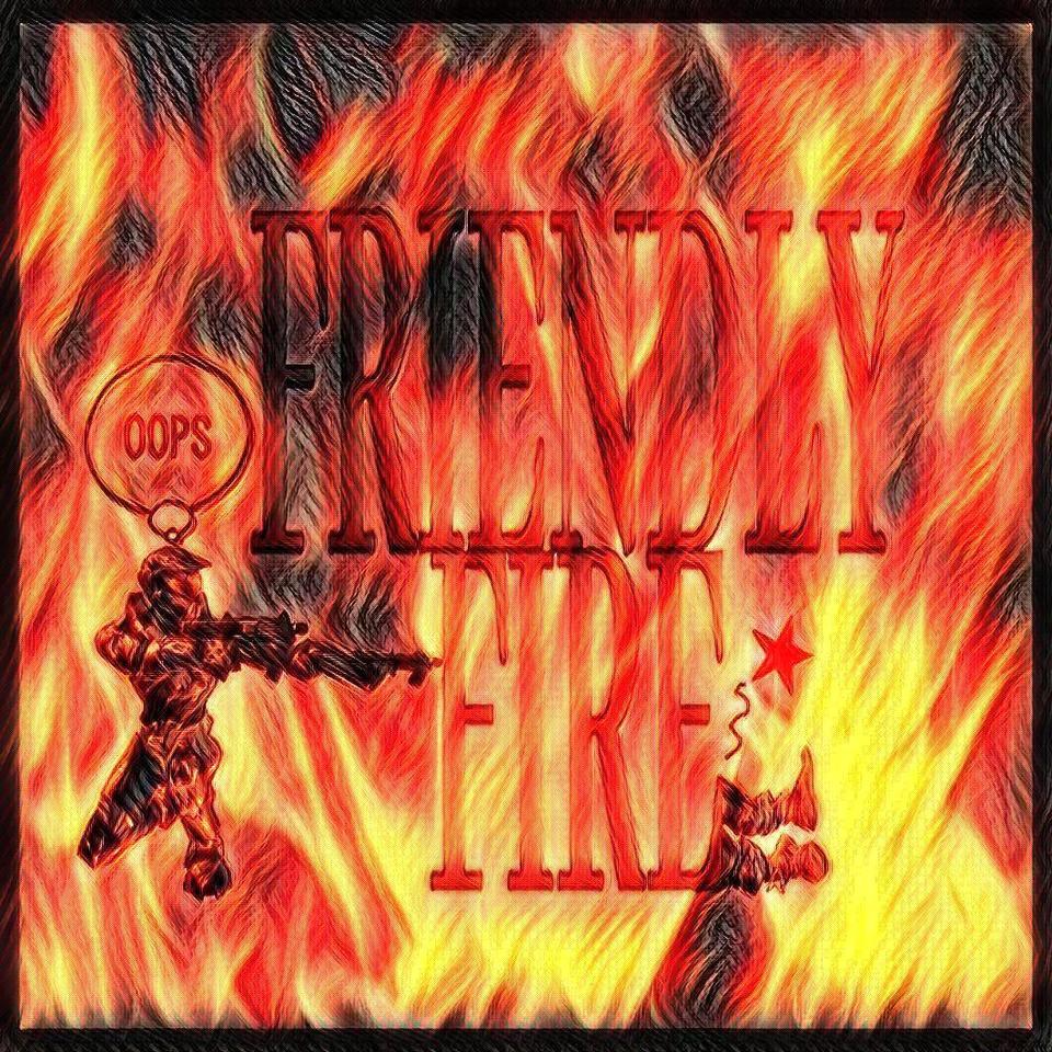 Friendly Fire Photo
