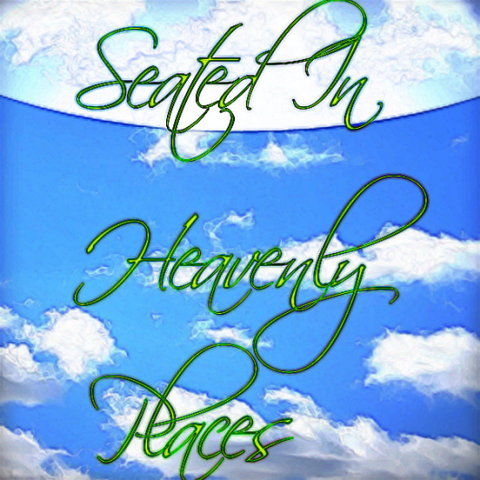 Seated in Heavenly Places