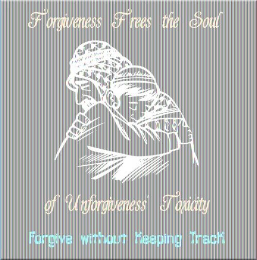Forgiveness Frees the Soul