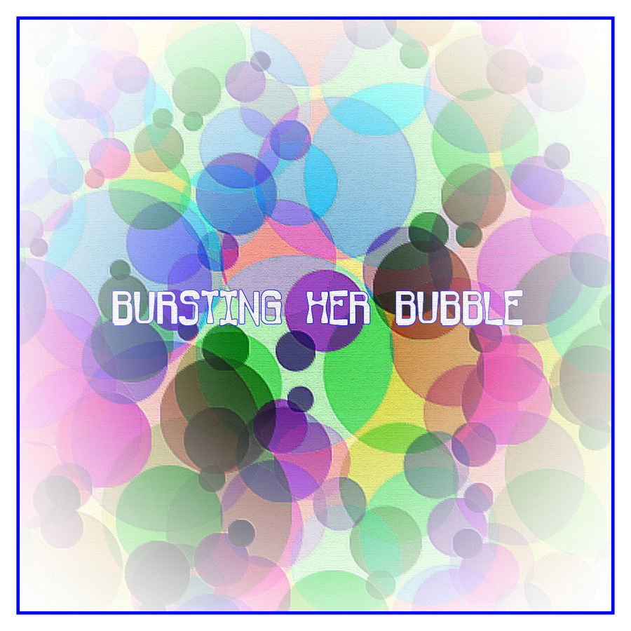 Bursting Her Bubble2