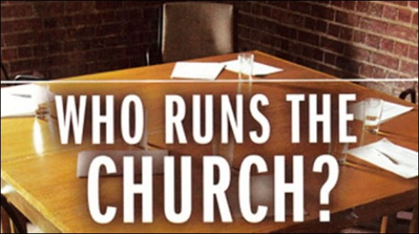WHO RUNS THE CHURCH